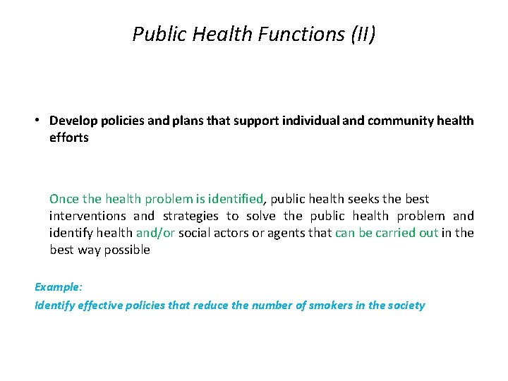 Public Health Functions (II) • Develop policies and plans that support individual and community