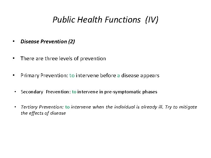 Public Health Functions (IV) • Disease Prevention (2) • There are three levels of