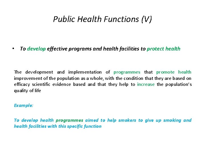 Public Health Functions (V) • To develop effective programs and health facilities to protect