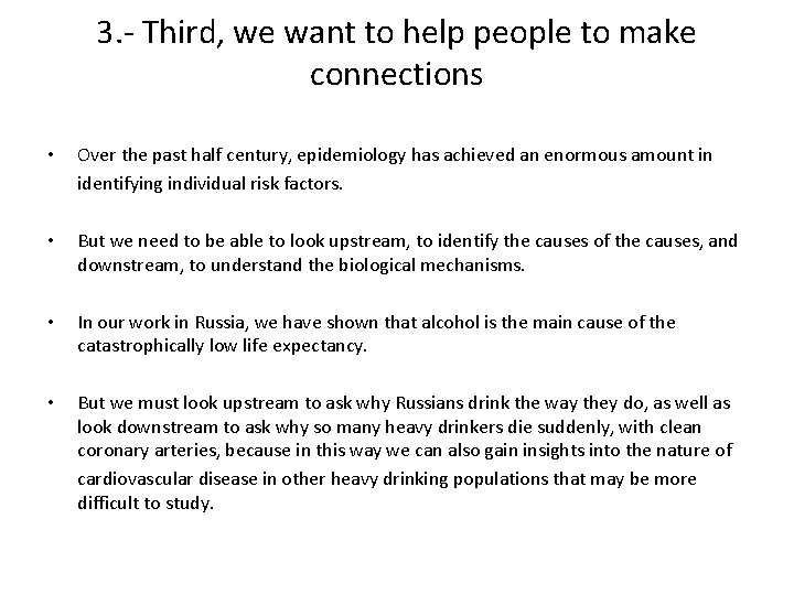 3. - Third, we want to help people to make connections • Over the