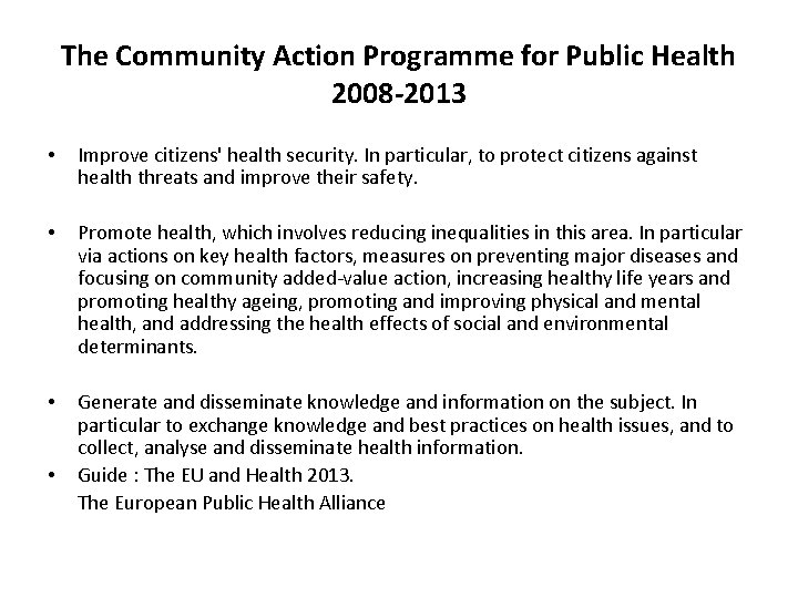 The Community Action Programme for Public Health 2008 -2013 • Improve citizens' health security.