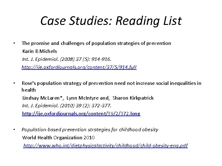 Case Studies: Reading List • The promise and challenges of population strategies of prevention