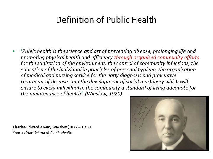 Definition of Public Health • 'Public health is the science and art of preventing