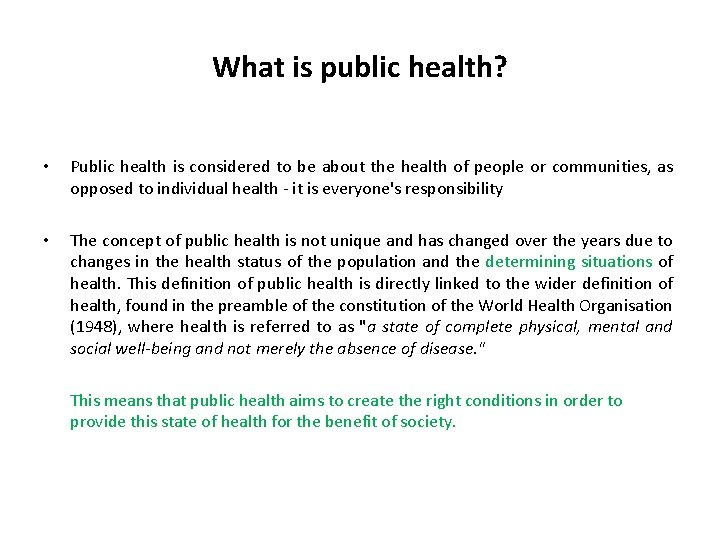 What is public health? • Public health is considered to be about the health