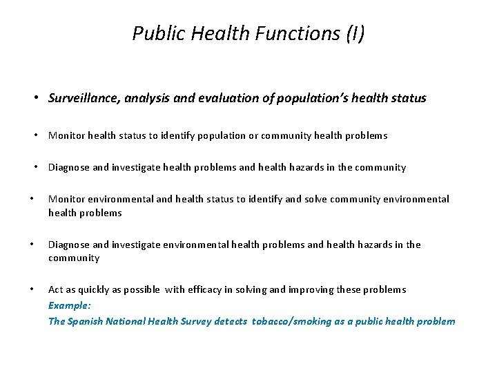 Public Health Functions (I) • Surveillance, analysis and evaluation of population's health status •