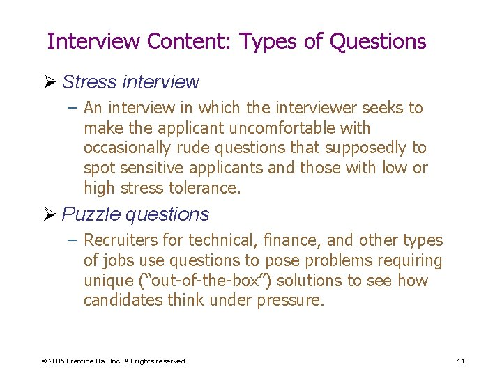 Interview Content: Types of Questions Ø Stress interview – An interview in which the