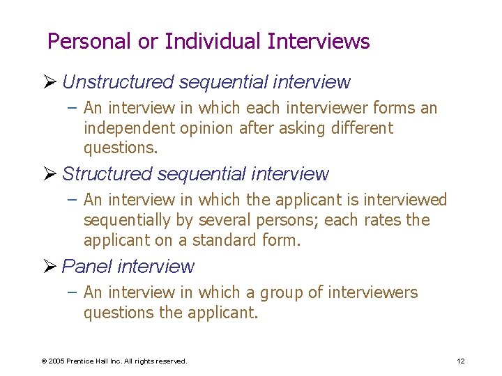 Personal or Individual Interviews Ø Unstructured sequential interview – An interview in which each