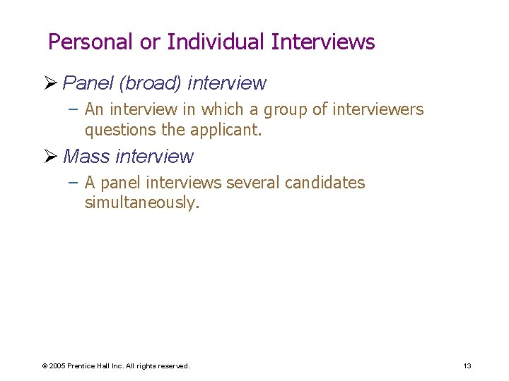 Personal or Individual Interviews Ø Panel (broad) interview – An interview in which a