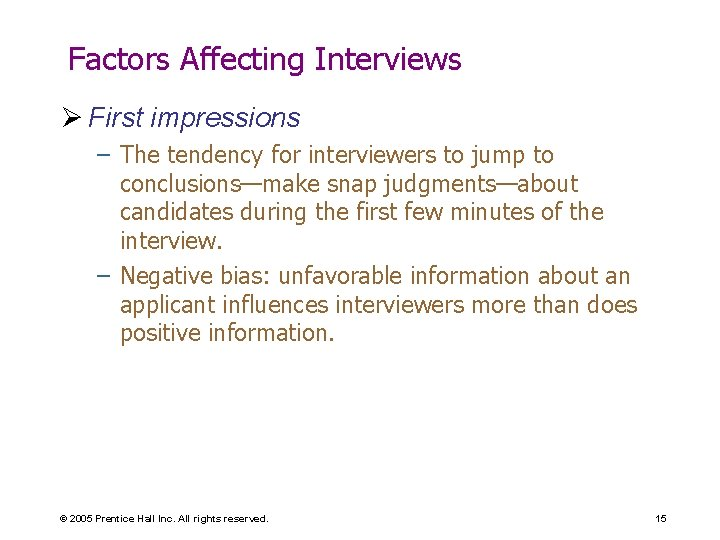 Factors Affecting Interviews Ø First impressions – The tendency for interviewers to jump to