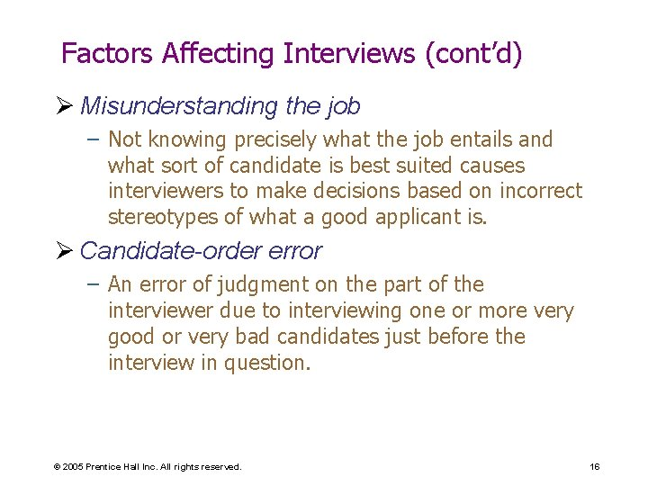 Factors Affecting Interviews (cont'd) Ø Misunderstanding the job – Not knowing precisely what the