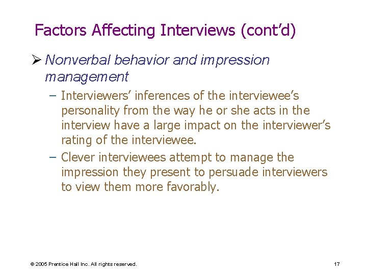 Factors Affecting Interviews (cont'd) Ø Nonverbal behavior and impression management – Interviewers' inferences of