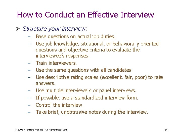 How to Conduct an Effective Interview Ø Structure your interview: – – – –