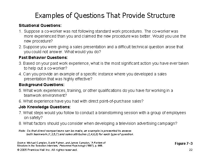 Examples of Questions That Provide Structure Situational Questions: 1. Suppose a co-worker was not