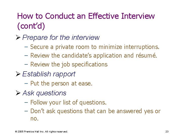 How to Conduct an Effective Interview (cont'd) Ø Prepare for the interview – Secure