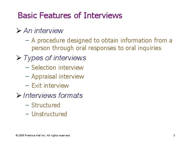 Basic Features of Interviews Ø An interview – A procedure designed to obtain information