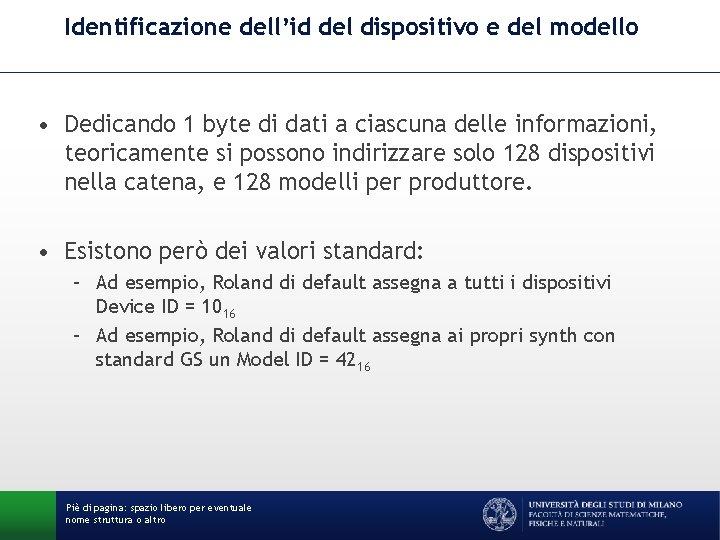 Identificazione dell'id del dispositivo e del modello • Dedicando 1 byte di dati a
