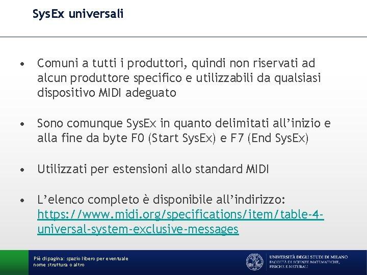 Sys. Ex universali • Comuni a tutti i produttori, quindi non riservati ad alcun