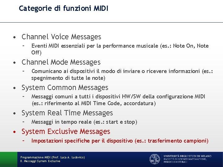 Categorie di funzioni MIDI • Channel Voice Messages – Eventi MIDI essenziali per la