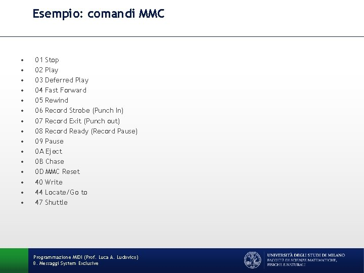 Esempio: comandi MMC • • • • 01 Stop 02 Play 03 Deferred Play