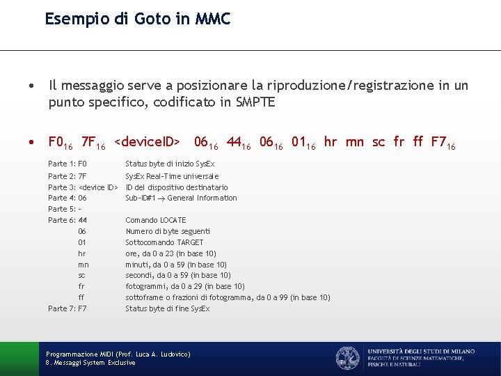Esempio di Goto in MMC • Il messaggio serve a posizionare la riproduzione/registrazione in