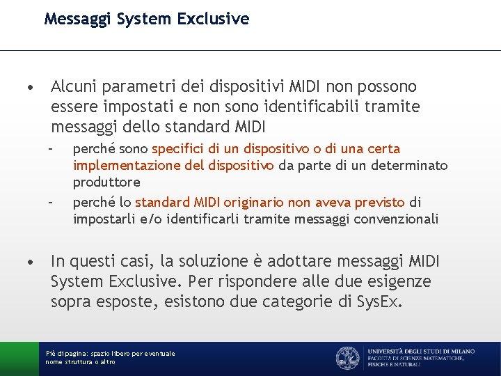 Messaggi System Exclusive • Alcuni parametri dei dispositivi MIDI non possono essere impostati e