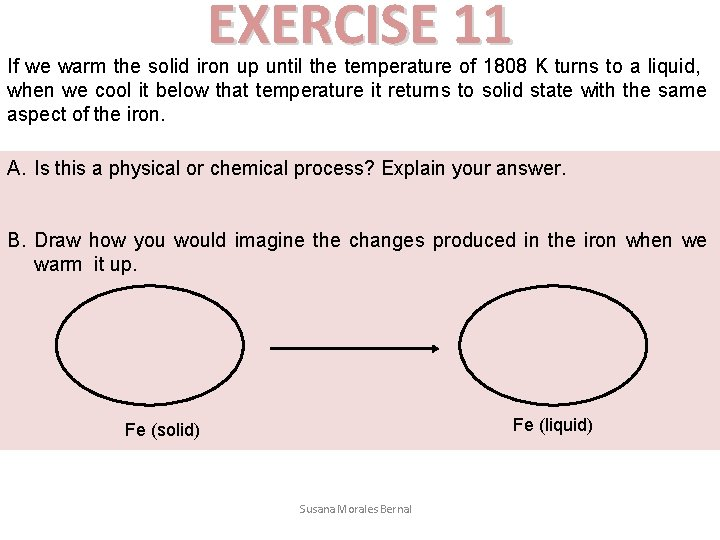 EXERCISE 11 If we warm the solid iron up until the temperature of 1808