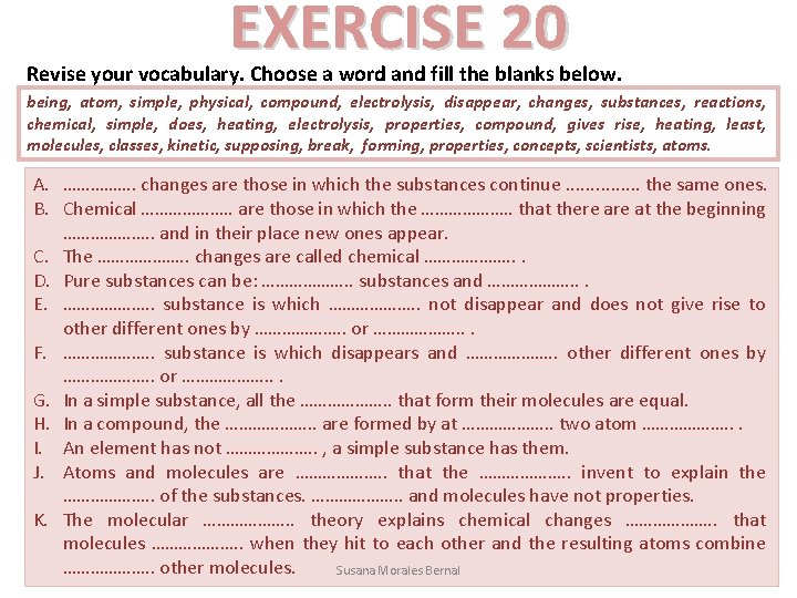 EXERCISE 20 Revise your vocabulary. Choose a word and fill the blanks below. being,