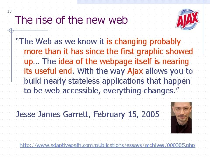 """13 The rise of the new web """"The Web as we know it is"""