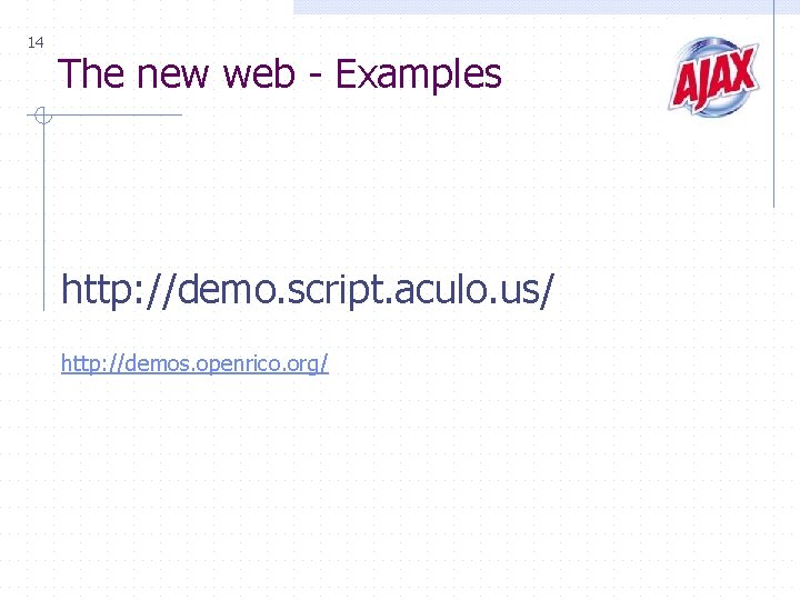 14 The new web - Examples http: //demo. script. aculo. us/ http: //demos. openrico.
