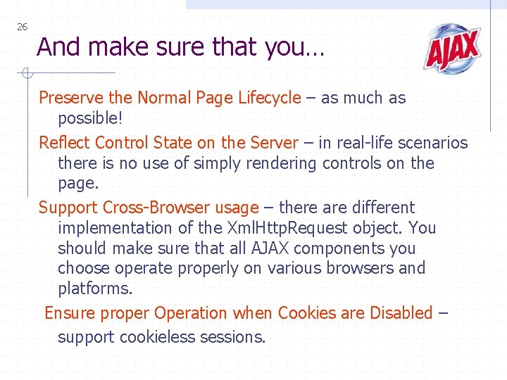 26 And make sure that you… Preserve the Normal Page Lifecycle – as much
