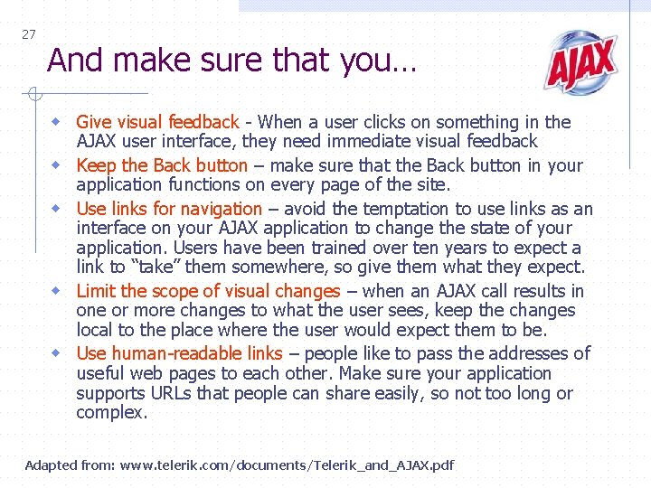 27 And make sure that you… w Give visual feedback - When a user