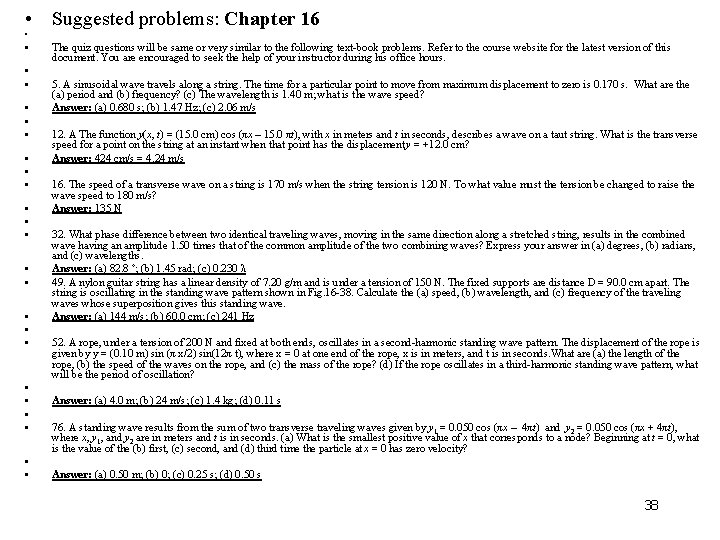 • Suggested problems: Chapter 16 • • The quiz questions will be same