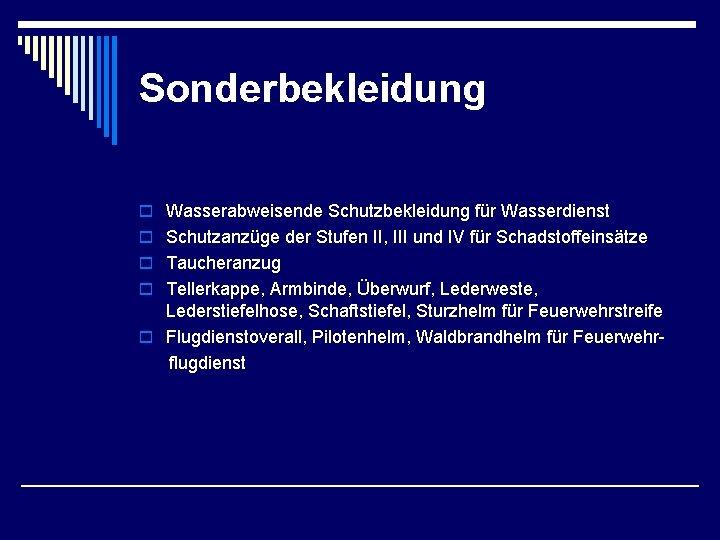 Sonderbekleidung o Wasserabweisende Schutzbekleidung für Wasserdienst o Schutzanzüge der Stufen II, III und IV