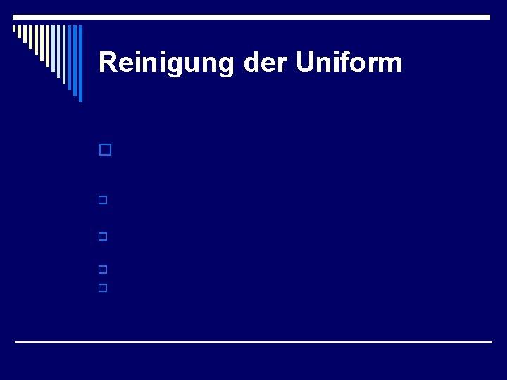 Reinigung der Uniform o Schmutz macht krank!!!!!!! o Nach einem Brandeinsatz: Stiefel reinigen (Stiefelwasch-