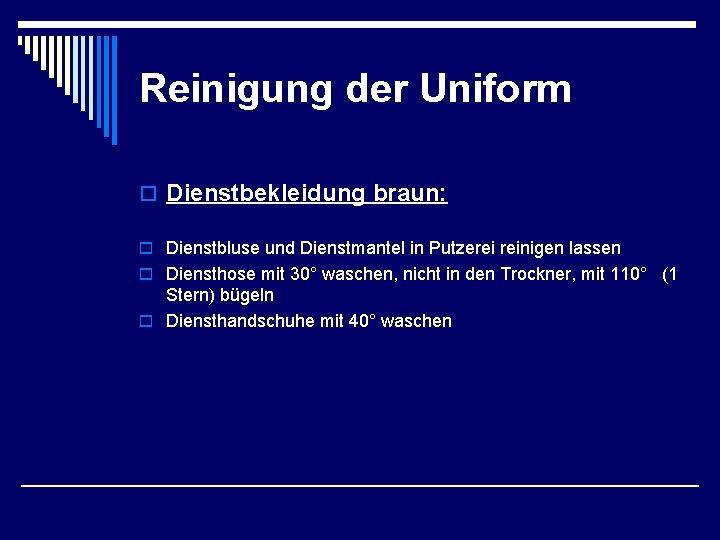 Reinigung der Uniform o Dienstbekleidung braun: o Dienstbluse und Dienstmantel in Putzerei reinigen lassen