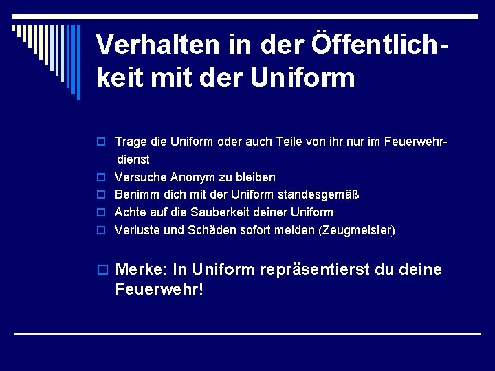 Verhalten in der Öffentlichkeit mit der Uniform o Trage die Uniform oder auch Teile