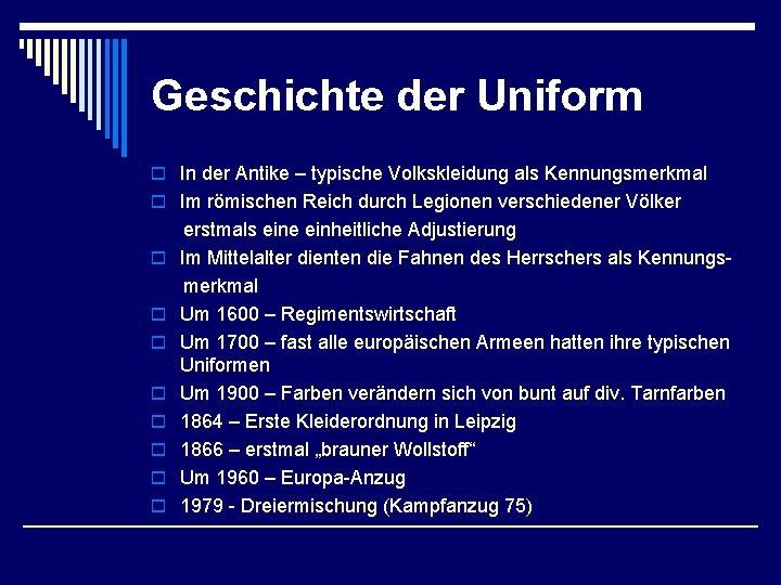 Geschichte der Uniform o In der Antike – typische Volkskleidung als Kennungsmerkmal o Im