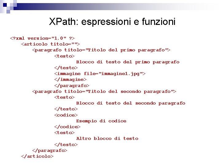 """XPath: espressioni e funzioni <? xml version=""""1. 0"""" ? > <articolo titolo=""""""""> <paragrafo titolo=""""Titolo"""