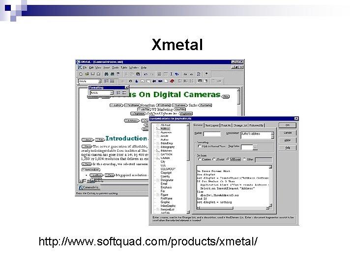 Xmetal http: //www. softquad. com/products/xmetal/