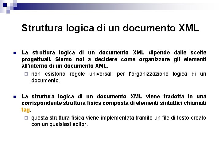 Struttura logica di un documento XML n La struttura logica di un documento XML
