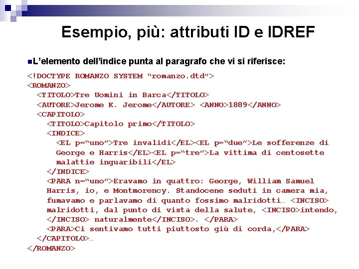 Esempio, più: attributi ID e IDREF n. L'elemento dell'indice punta al paragrafo che vi