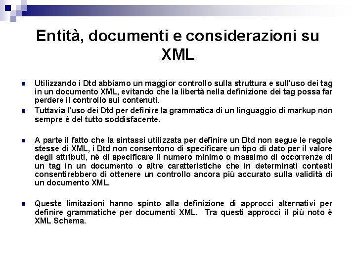 Entità, documenti e considerazioni su XML n n Utilizzando i Dtd abbiamo un maggior