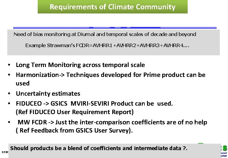 Requirements of Climate Community Need of bias monitoring at Diurnal and temporal scales of