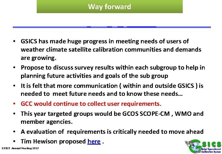 Way forward • GSICS has made huge progress in meeting needs of users of