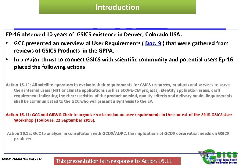 Introduction EP-16 observed 10 years of GSICS existence in Denver, Colorado USA. • GCC