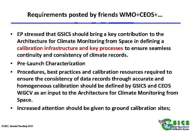 Requirements posted by friends WMO+CEOS+… • EP stressed that GSICS should bring a key