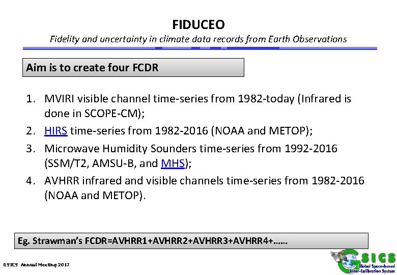 FIDUCEO Fidelity and uncertainty in climate data records from Earth Observations Aim is to