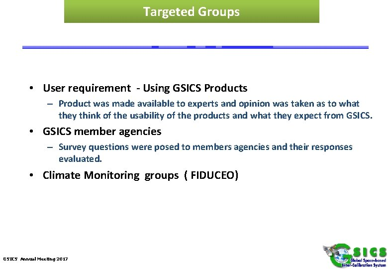 Targeted Groups • User requirement - Using GSICS Products – Product was made available