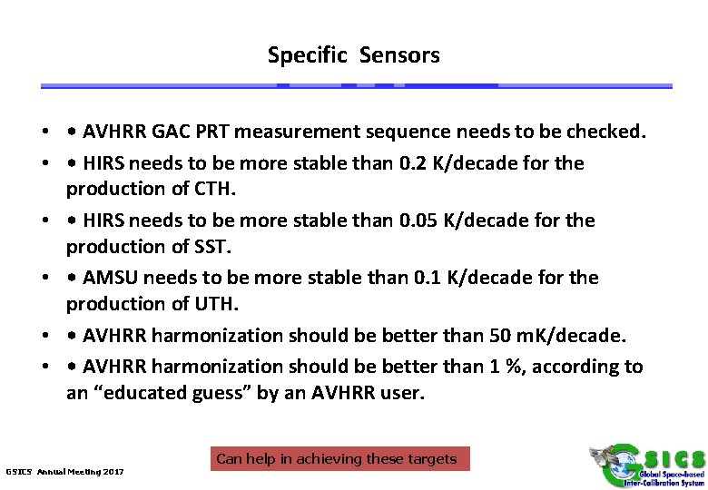Specific Sensors • • AVHRR GAC PRT measurement sequence needs to be checked. •