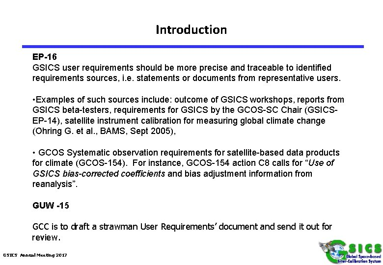 Introduction EP-16 GSICS user requirements should be more precise and traceable to identified requirements